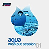 Aqua Workout Session 01 (125 BPM Mixed Workout Music Ideal For Aqua Fitness)