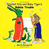 Crocket Dile and Baby Tiger's Bubble Trouble