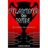 Playing to Win: Becoming the Champion (English Edition)