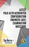 Latest Palo Alto Accredited Configuration Engineer (ACE) Examination Questions (English Edition)