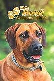 Mein Hund Gesundheitsbuch: Rhodesian Ridgeback | 109 Seiten, 15cm x 23cm ca. A5 | Notizbuch zum Ausfüllen für Impfungen, Tierarztbesuche, Medikamentenverabreichung etc. für Hundebesitzer | Eintragbuch