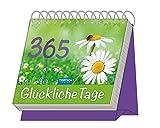 Aufstellkalender '365 Glückliche Tage': Mit Sprüchen! immerwährend (Geschenkkalender)