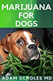 MARIJUANA FOR  DOGS: Everything You Need Know About Marijuana for Dogs (English Edition)