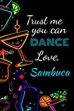 Trust me you can dance love, sambuca: Awesome gift for the sambuca lover in your life for under ten dollars!