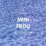 Mini Frou [Explicit]