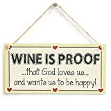 Cheyan Holzschild Wine is Proof That God Loves us and Want us to be Happy! Lustiges Weinherz-Schild
