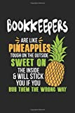 Bookkeepers Are Like Pineapples. Tough On The Outside Sweet On The Inside: Bookkeeper. Graph Paper Composition Notebook to Take Notes at Work. Grid, ... To-Do-List or Journal For Men and Women.
