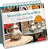 Weisheiten aus aller Welt 2021: Aufstell-Kalender mit Wochenkalendarium
